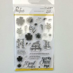 Clearstamps Say is with florals