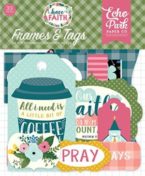 Echo Park Have faith frames tags