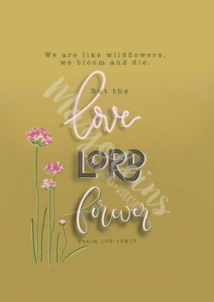 Poster/ printable: Psalm 103 The love of the Lord remains forever (oker)