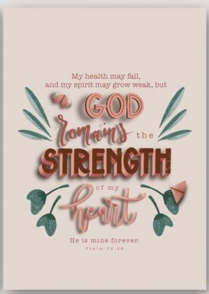 Kaart Psalm 73:26 God remains the strength of my heart