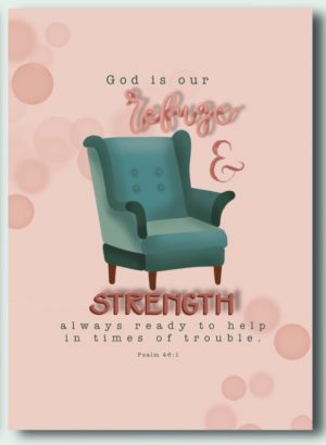 Kaart Psalm 46:1 God is our refuge & strength, always ready to help in times of trouble