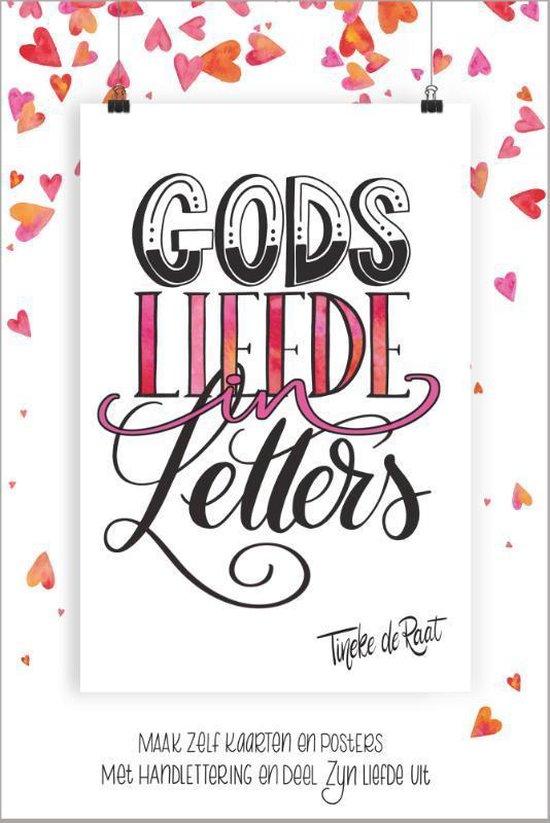 Gods liefde in letters Tineke de Raat
