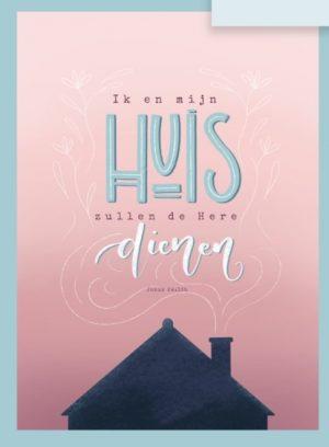Christelijke kaarten 'Ik en mijn huis zullen de Here dienen' Jozua 24:15b